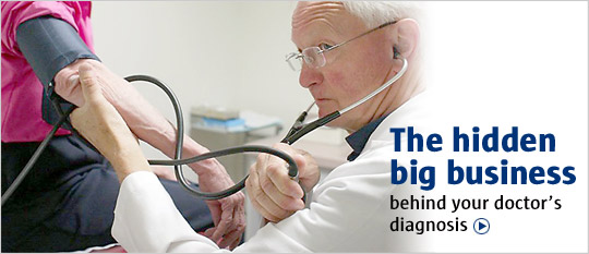 The hidden big business behind your doctor's diagnosis